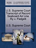 U. S. Supreme Court Transcript of Record Seaboard Air Line Ry V. Padgett, , 127009484X