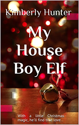 My House Boy Elf: With a little Christmas magic, he'll find true love.