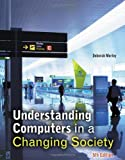 Understanding Computers in a Changing Society 5th Edition