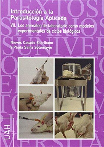 Descargar Libro Introducción A La Parasitología Aplicada Vii: Los Animales De Laboratorio Como Modelos Experimentales De Ciclos Biológicos Nieves Casado Escribano