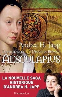 Les mystères de Druon de Brévaux : [1] : Aesculapius, Japp, Andrea H.