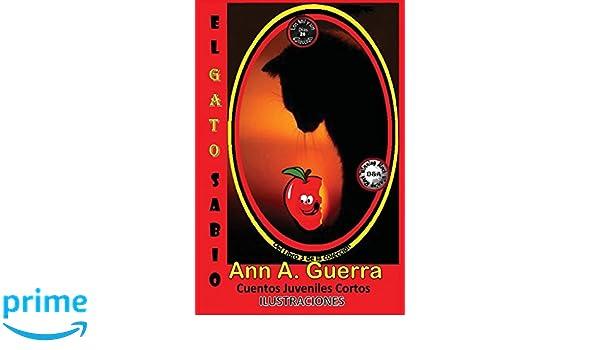 El Gato Sabio: Cuento No. 28 del libro 3 de Los MIL y un DIAS: Cuentos Juveniles Cortos (Los MIL y un DIAS Libro 3) (Volume 27) (Spanish Edition): Ms. Ann ...