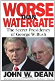 Worse Than Watergate, John W. Dean, 031600023X