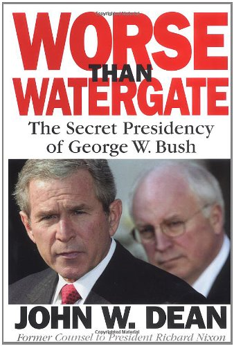 Worse Than Watergate by John W. Dean