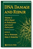 DNA Damage and Repair: Volume I: DNA Repair in Prokaryotes and Lower Eukaryotes (Contemporary Cancer Research)