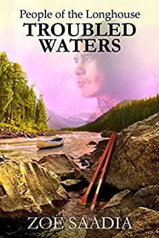 Troubled Waters (People of the Longhouse Book 3) by [Saadia, Zoe]