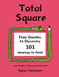 Total Square: From doodles to discovery- 101 drawings to finish (Volume 2)
