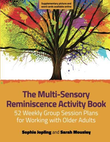 Stimulation Sensory Activities (The Multi-Sensory Reminiscence Activity Book: 52 Weekly Group Session Plans for Working with Older Adults)