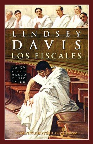 Los fiscales (XV) (Narrativas Históricas) Tapa dura – 1 mar 2004 Lindsey Davis Montse Batista S.A. 8435061000