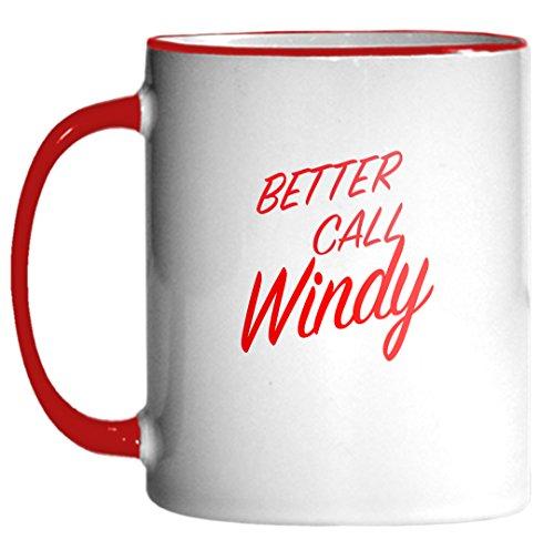 Better Call Windy! Funny Parody 11oz Coffee Mug (Windy Funny)