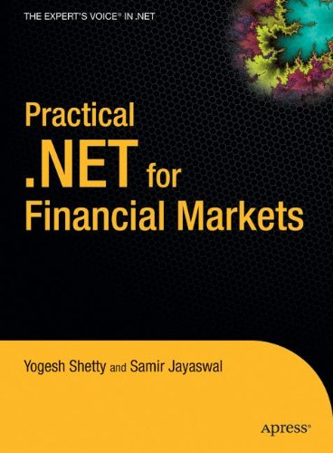 Practical .NET for Financial Markets (Expert's Voice in .NET) by Apress