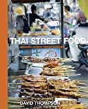 Thai Street Food, David Thompson, 158008284X