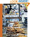 Thai Street Food: Authentic Recipes,...