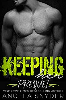 Keeping Her: Prequel #0.5 (Keep Me Series) by [Snyder, Angela]