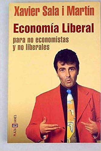 Economía liberal para no economistas y no liberales: XAVIER SALA I MARTIN: 9788401377952: Amazon.com: Books