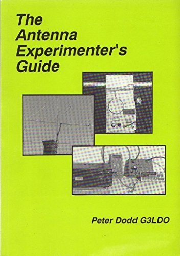 The Antenna Experimenters Guide Book By Peter Dodd