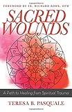 Sacred Wounds: A Path to Healing from Spiritual Trauma