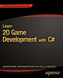 Learn 2D Game Development with C#: For iOS, Android, Windows Phone, Playstation Mobile and More (Expert's Voice in Game Development)