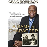 A Game of Character: A Family Journey from Chicago's Southside to the Ivy League and Beyond