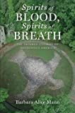 download ebook spirits of blood, spirits of breath: the twinned cosmos of indigenous america by barbara alice mann (2016-02-03) pdf epub