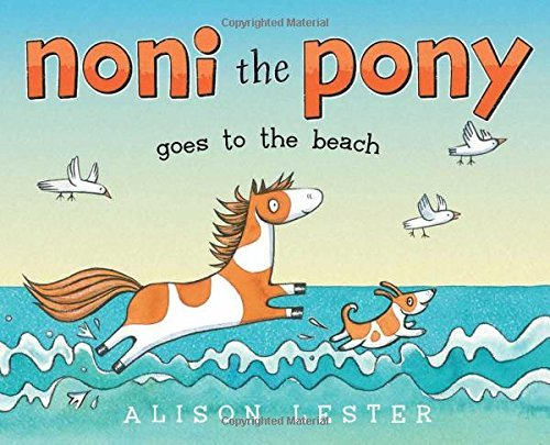 Noni the Pony Goes to the Beach by Alison Lester (2015-06-30)