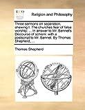 Three Sermons on Separation, Shewing I the Churches Fear of False Worship, Thomas Shepherd, 1170173594