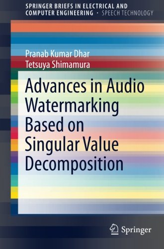 Advances in Audio Watermarking Based on Singular Value Decomposition (SpringerBriefs in Speech Technology) by Springer