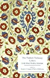 The Turkish Embassy Letters: Lady Mary Wortley Montagu (Broadview Editions)