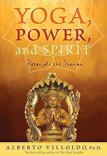 Yoga, Power, and Spirit: Patanjali the Shaman pdf epub