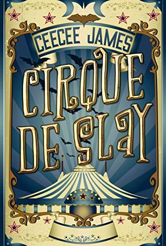 Cirque De Slay by [James, CeeCee]