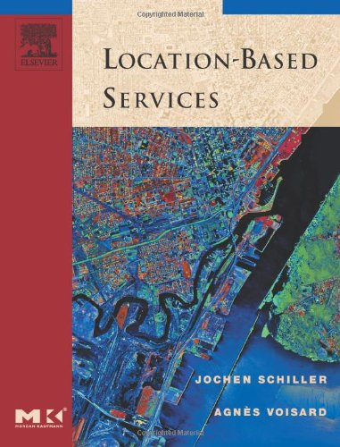 Location Based Services  The Morgan Kaufmann Series In Data Management Systems