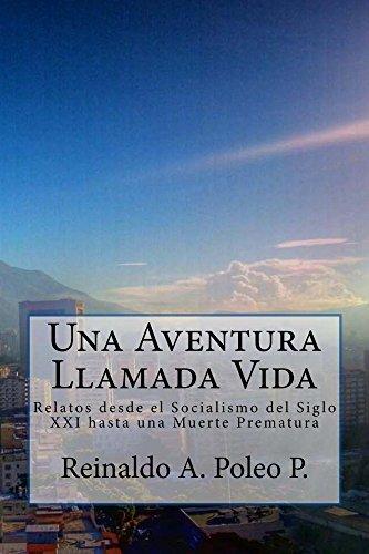 Una Aventura Llamada Vida (Spanish Edition) by [P., Reinaldo Poleo]