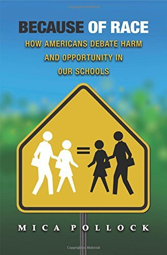 Because of Race: How Americans Debate Harm and Opportunity in Our Schools by Pollock Mica (2010-11-14) Paperback