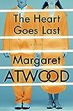 """""""The Heart Goes Last A Novel"""" av Margaret Atwood"""