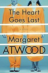 The Heart Goes Last: A Novel (Positron)