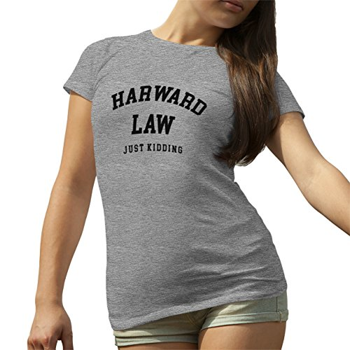 Harward Law Just Kidding T-Shirt camiseta para la Mujer Gris