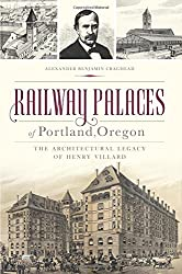 Railway Palaces of Portland, Oregon (Landmarks)
