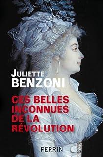 Ces belles inconnues de la Révolution, Benzoni, Juliette