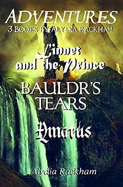 Adventures: 3 Books - Linnet and the Prince, Bauldr's Tears, Amatus