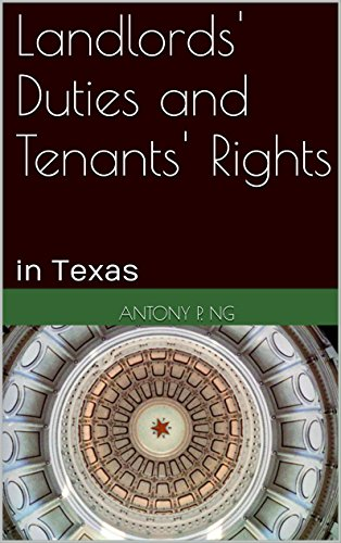 Landlords' Duties and Tenants' Rights: in Texas