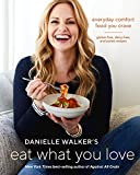 #6: Danielle Walker's Eat What You Love: Everyday Comfort Food You Crave; Gluten-Free, Dairy-Free, and Paleo Recipes