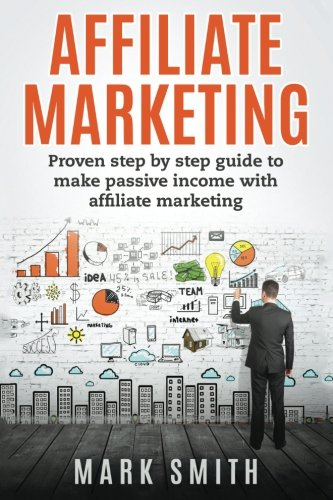 51%2B41 lRQiL - Affiliate Marketing: Proven Step By Step Guide To Make Passive Income (Passive Income, Amazon FBA, Affiliate Marketing For Beginners, Passive Income Online)