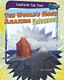 The World's Most Amazing Volcanoes, Anna Claybourne, 1410937135