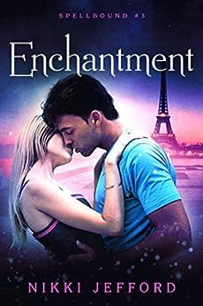 Enchantment (Spellbound Trilogy #3) (Spellbound series) by [Jefford, Nikki]