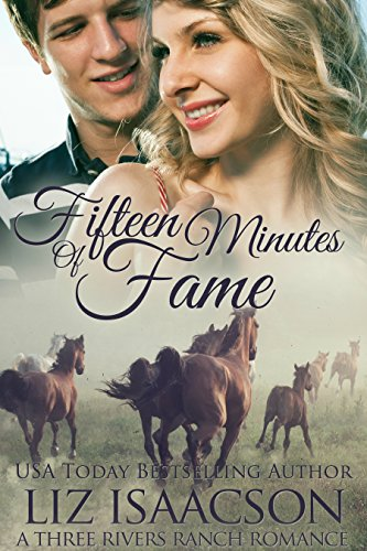 Fifteen Minutes of Fame (Three Rivers Ranch Romance Book 12) ()