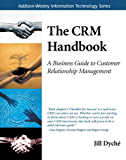 The CRM Handbook: A Business Guide to Customer Relationship Management (Addison-Wesley Information Technology Series)