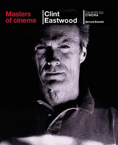 Masters of Cinema: Clint Eastwood Bernard Benoliel