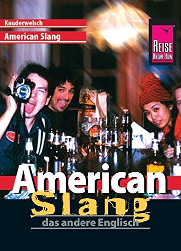 Kauderwelsch, American Slang, das andere Englisch Taschenbuch – 1. Juli 2009 Renate Georgi-Wask Anette Linnemann Reise Know-How Verlag Bielefeld