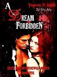 A Dream Forbidden, Lilith Mercury Werewolf Hunter (Lilith Mercury, Werewolf Hunter Book 5)