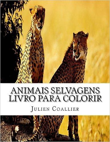 Animais Selvagens Livro Para Colorir Portuguese Edition Julien